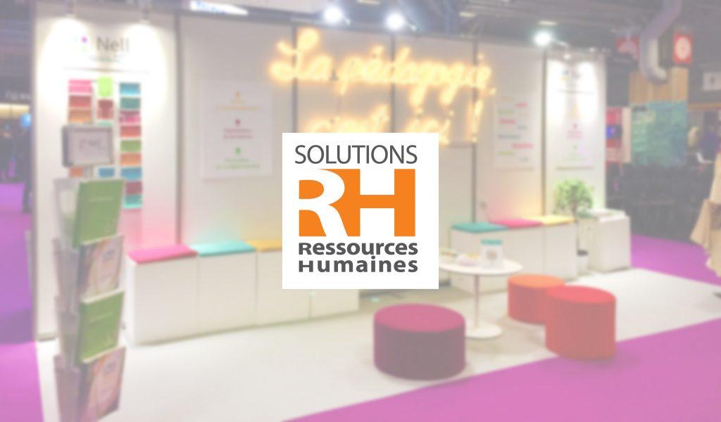 Nell & Associés vous accueille sur le stand B35 au Salon Solutions RH Paris - Porte de Versailles - Pavillon 4.1 & 4.2